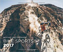 Bike Sports 2017: Beyond The Ordinary Wandkalender